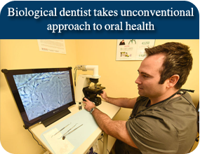 Dentist Dothan - Biodentist Alabama - Biological dentist takes unconventional approach to oral health